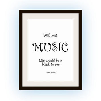Without music life would be a blank to me  Jane Austen Printable Wall Art book litreature decor music room decal musician gift quote poster
