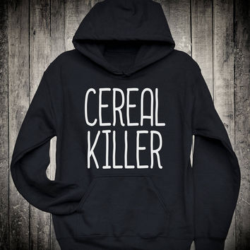 Cereal Killer Funny Pun Slogan Hoodie Forever Hungry Sweatshirt Pizza Taco Lover Clothing