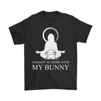 QIYIF Namaste - Namast'ay Home With My Bunny Funny Yoga Shirts