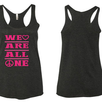 We are all one yoga tank top // Workout tank  // crossfit tank // motivational tank // tank top // Bombshell tank // beauty tank //
