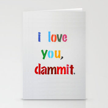 I Love You, Dammit. Stationery Cards by Jackie Phillips | Society6