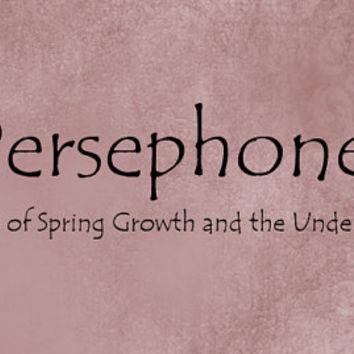 Greek Goddess Persephone - Correspondence BoS Pages - Prayers Activities - Pagan Wicca - Wiccan Witch - Black Witchcraft - Spring Nature