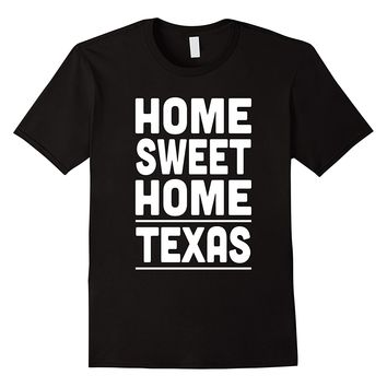 Home Sweet Home Tesax Shirt