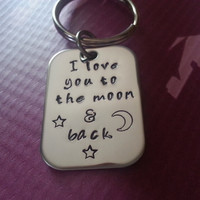 I Love You To The Moon and Back - Hand Stamped Stainless Steel Rectangular Keychain