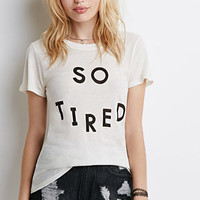 So Tired Graphic Tee