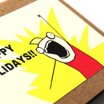 Meme Holiday Card - ALL THE THINGS - Paper Craft - Happy Holidays - Customizable Humorous Card