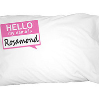 Rosamond Hello My Name Is Pillowcase