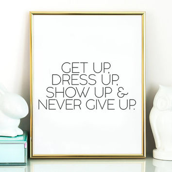 Stylish Art Style Quote Girly Art Gift for Her Fashion Wall Art Get Up Dress Up Inspiring Quote Motivational Quote Fashion Quote