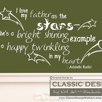 Vinyl Wall Decal - Father's Day, I Love My FATHER as the Stars, He's a Bright Example Twinkling Heart, Inspirational Adabella Radici Quote
