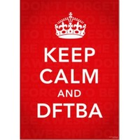 DFTBA Records :: Keep Calm and DFTBA Poster