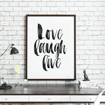 PRINTABLE Art,Love Laugh Live,Home Decor,Wall Art,Love Sign,Friends Gift,Family Sign,Inspirational Quote,Motivational Print,Quote print