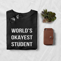 World's okayest student t shirt women graphic tee black tshirt school outfit tumblr cute shirts ladies girls teenagers tops fashion clothes