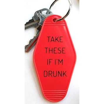 Take These If I'm Drunk Keychain in Red