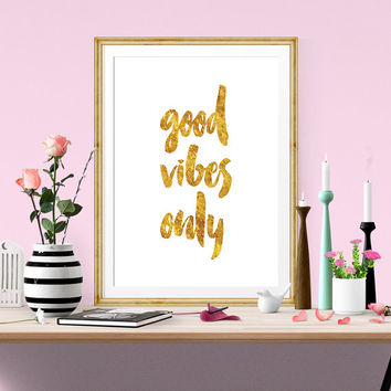 Good Vibes Only Printable poster, inspirational quote, quote wall art, inspirational art, Gold Foil Print, Typography wall art, Affiche