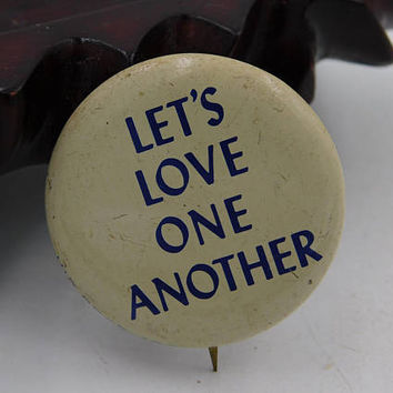 "Vintage 1960's 70's Hippie Generation Pin Pinback Button That Reads "" Let's Love One Another"" DR2"
