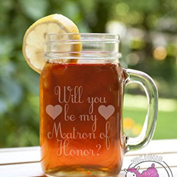 Will You Be My Matron of Honor Etched Glass Mason Jar Mug with Handle Love Forever Birds Always Relationships Wedding Bridal Bridesmaid Flower Girl Engaged Propose Maid Married Sister