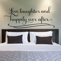 Love Laughter and Happily Ever After.. Couples Romantic Bedroom Vinyl Wall Decal Sticker Art
