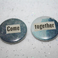 """Unique Come Together Upcycled Pin Pair - The Beatles Song Lyrics - Handmade 1"""" Pin Set - Hippie Festival OOAK Original"""