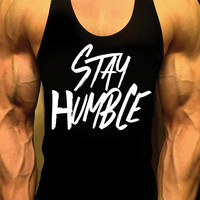Stay Humble. Mens Workout Tank Top. Fitness Tank. Racerback Tank. Muscle Tank. Mens Fitness. Gym Tank Top. Workout Shirt. Fitness Apparel