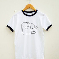 It's A Tea Shirt Cute Shirt Tumblr Shirt Fashion Shirt Funny Top Slogan Shirt Women Tee Shirt Men Tee Shirt Ringer Shirt Short Sleeve Shirt