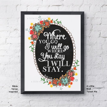 "Ruth 1:16 Print. ""Where you Go I'll Go"". Floral Chalkboard Scripture Gifts. Love Wall Art. Wedding Artwork. Modern Christian Bible Verse."