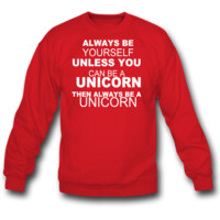be a unicorn be yourself - bananaharvest crewneck sweatshirt