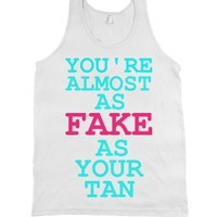 You're Almost as Fake...