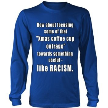 Re-focus The Coffee Cup Outrage Racism Long Sleeve T-Shirt