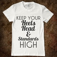 Supermarket: Keep Your Heels Head and Standards High from Glamfoxx Shirts
