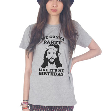We Gonna Party Like It's My Birthday T-shirt