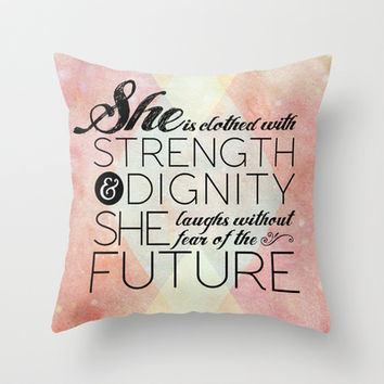 Proverbs 31 She is...  Throw Pillow by Pocket Fuel