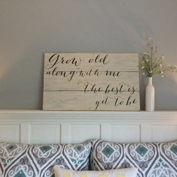Grow old along with me | barn wood sign | distressed wood sign | rustic home decor | rustic wedding gift | housewarming gift | country decor