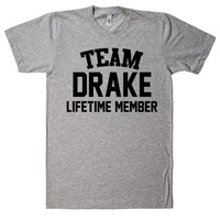 Team Name Lifetime Member T-Shirt DRAKE