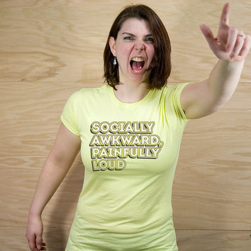 socially awkward t shirt painfully loud ladies version