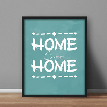Downloadable Printable Wall Art for your home, Instant 8x10 digital print  'Home Sweet Home' Typography Quote Teal Blue