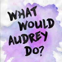 AUDREY HEPBURN | What Would Audrey Do? Art Print by Fepersiani | Society6