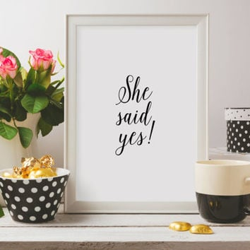 Poster Engagement,Announcement Wedding Art Print, Instant Download,Wedding Printable,Engagement,She Said Yes Print