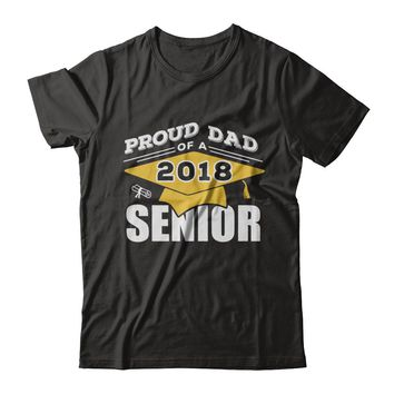 Class Of 2018 Proud Dad Of A 2018 Senior Graduate