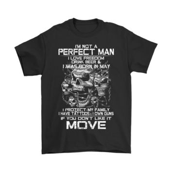 QIYIF I'm Not A Perfect Man I Love Freedom I Was Born In May Shirts