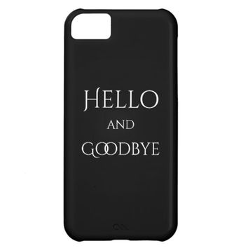 Hello and goodbye on black cover for iPhone 5C