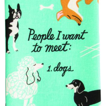 People I Want to Meet: Dogs Dish Towel in Blue