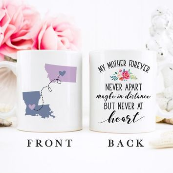 Coffee Mug | My Mother Forever Never Apart Maybe In Distance But Never At Heart | Long Distance Mug | State To State | Mother's Day Gift