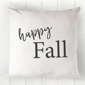 Happy Fall Pillow Cover - Autumn Pillow, Shabby Chic Pillow, White Pillow, Farmhouse Pillow, Cottage Decor, 16 x 16, 18 x 18, 20 x 20