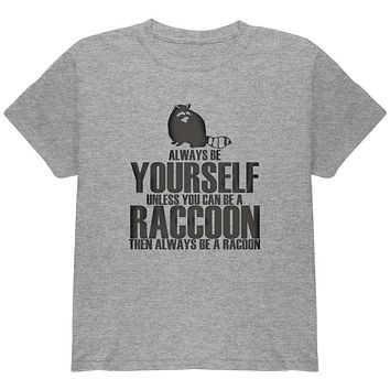 Always Be Yourself Raccoon Youth T Shirt