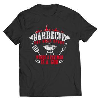 Limited Edition - Barbecue The Only Sport Where A Fat Man Is A God