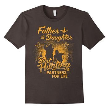 Father And Daughter, Best Hunting Partners For Life T Shirt
