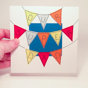 Greeting Card - Our Super Dad Bunting Handmade  Father's day or Birthday Greeting Card