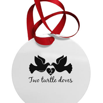 TooLoud Two Turtle Doves Text Circular Metal Ornament