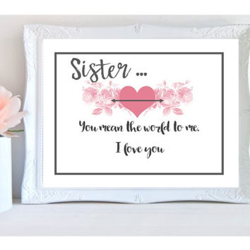 Sister print, instant download, sister gift, birthday gift, printable, love art print, sister gifts, bedroom wall art, home decor prints
