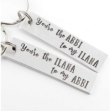 You're the Ilana to my Abbi You're the Abbi to my Ilana - Broad City Inspired Keychains